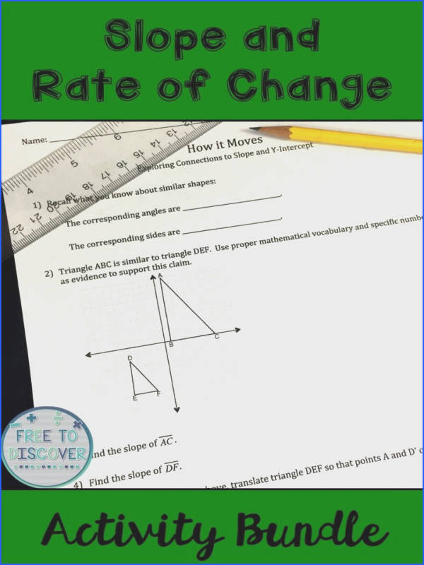Engage students in hands on exploratory rate of change and slope activities This