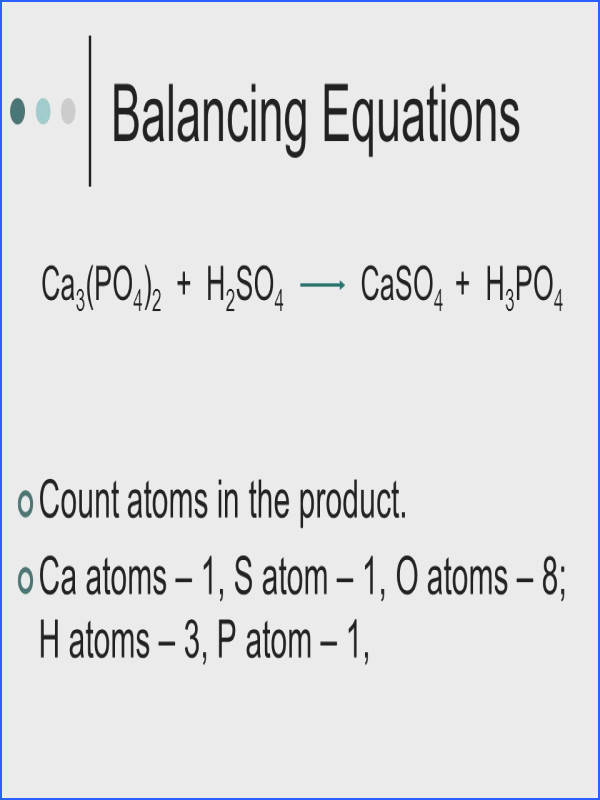 Balancing Equations Count atoms in the product