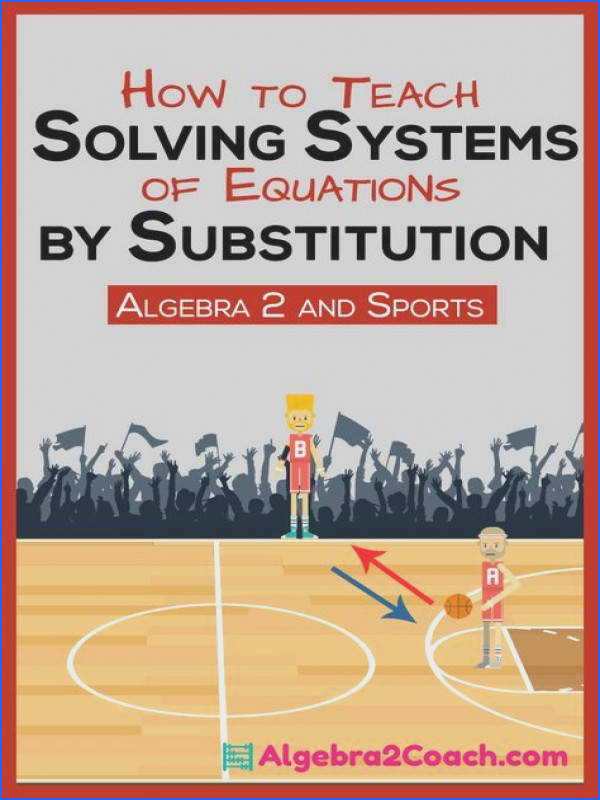 Solving Systems of Equations by Substitution Sports and Algebra 2