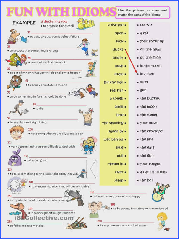 Here is another worksheet to practise idioms Again pictures serve as clues to match the parts of the idioms and plete the blanks