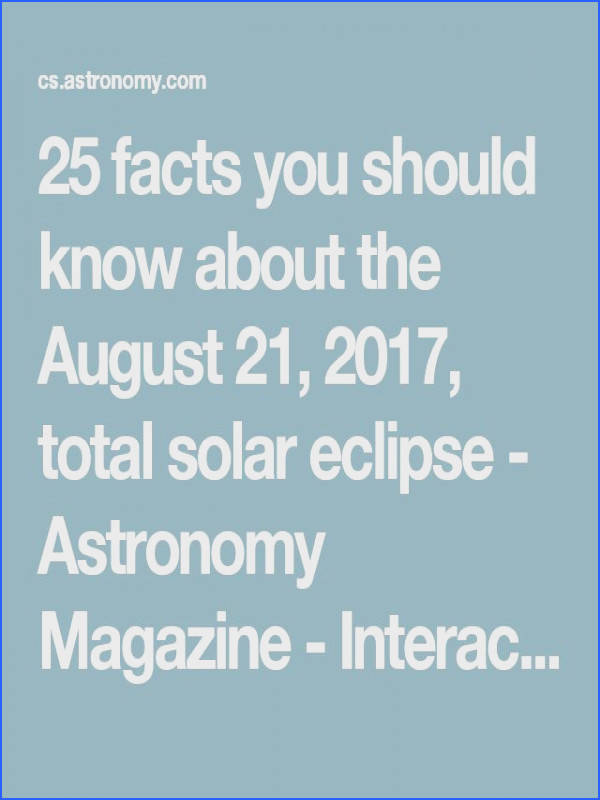 25 facts you should know about the August 21 2017 total solar eclipse