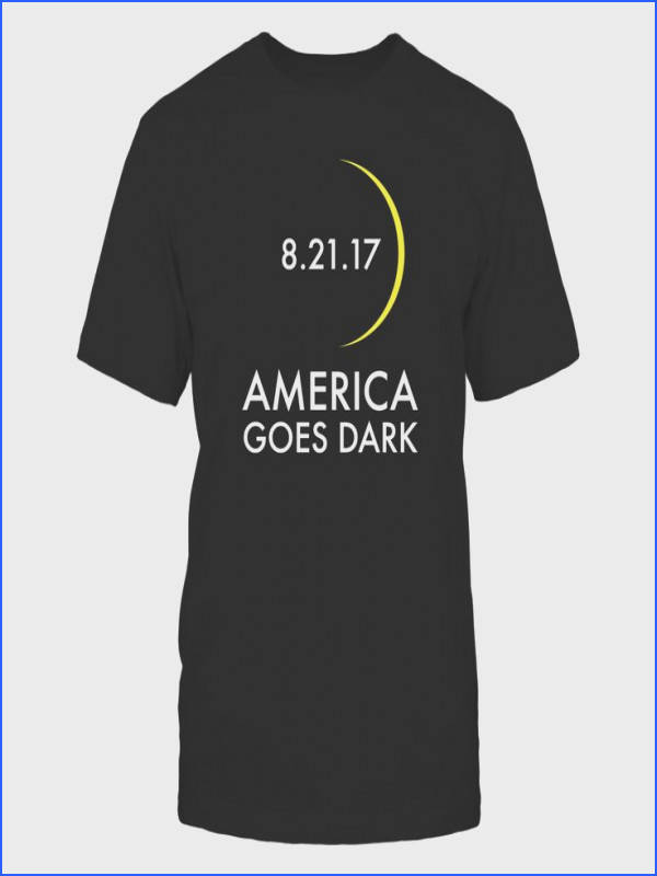 America Goes Dark Total Eclipse USA August 21 2017 t shirt