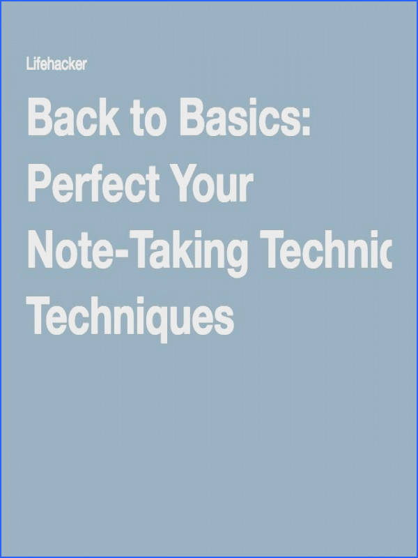 Back to Basics Perfect Your Note Taking Techniques