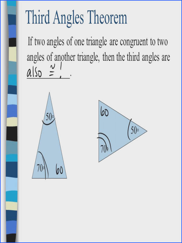 Third Angles Theorem If two angles of one triangle are congruent to two angles of another