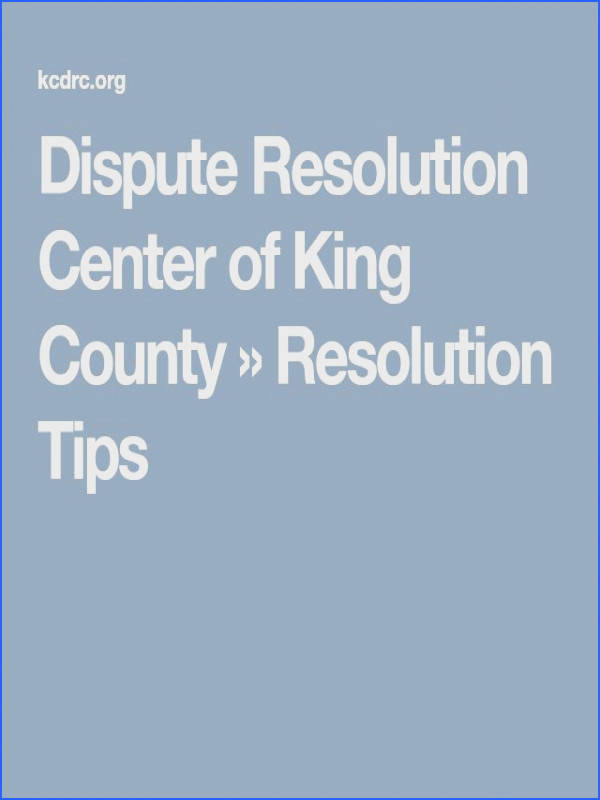 Dispute Resolution Center of King County Resolution Tips