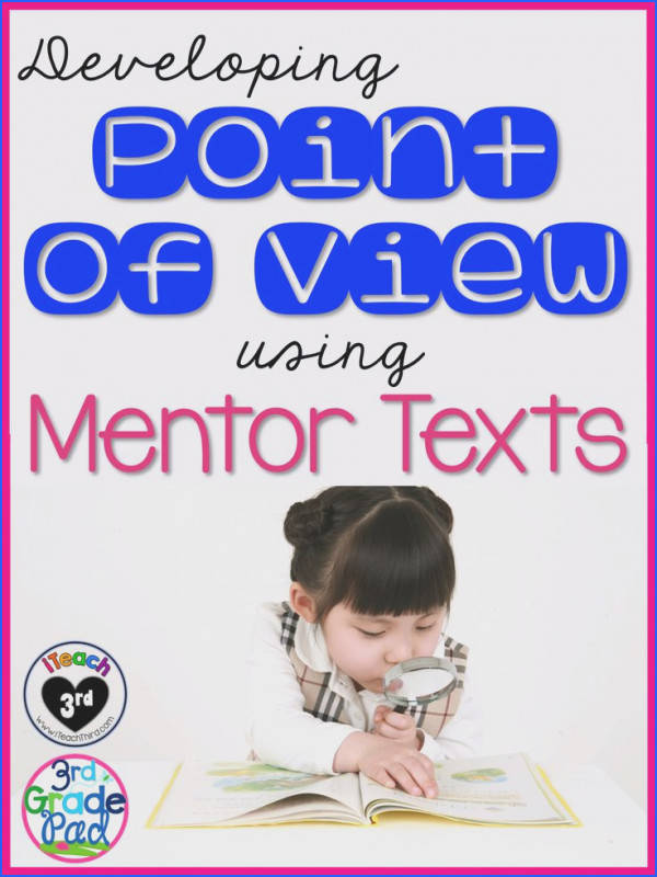 iTeach Third Developing Point of View with Mentor Texts