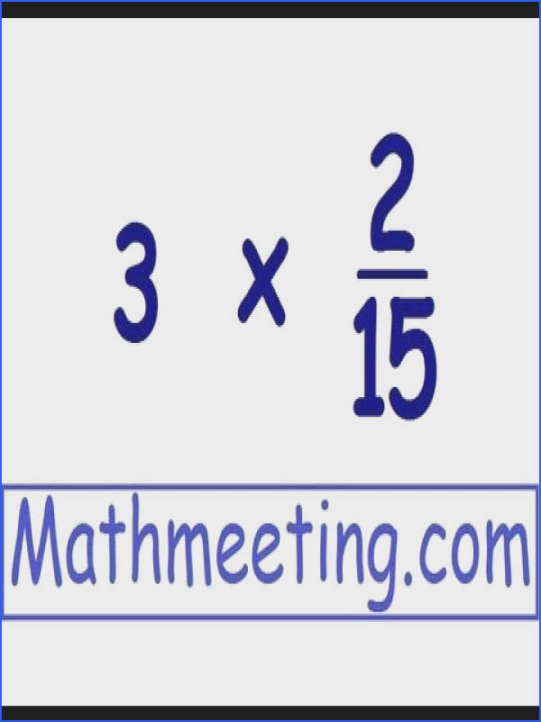 Multiplying Fractions 2 multiplying by whole number and cross simplifying mathmeeting
