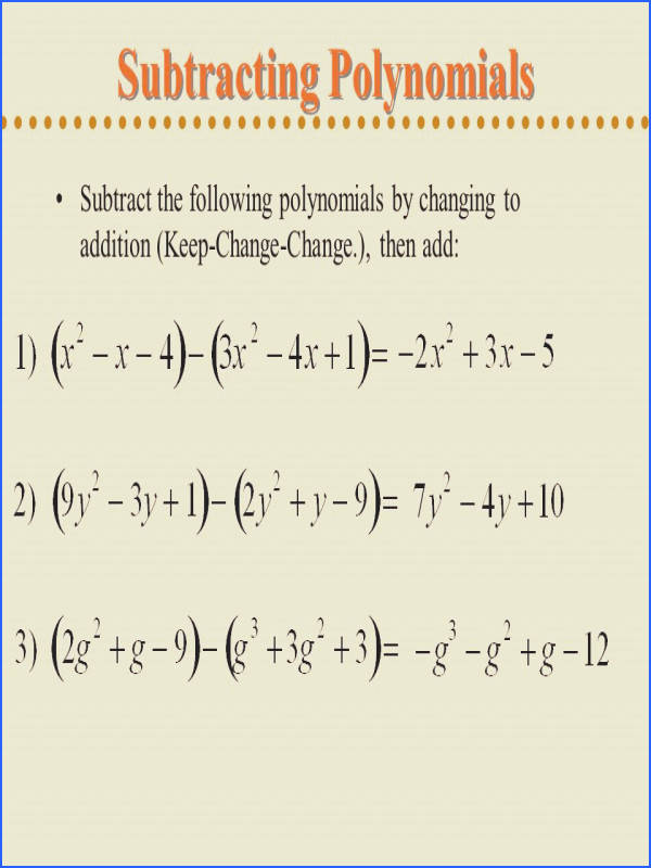 9 Subtracting Polynomials Subtract the following polynomials by changing to addition Keep Change Change then add