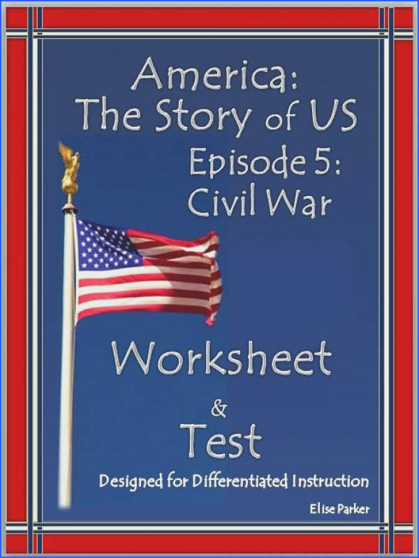 America the Story of US worksheets for Episode 6 Civil War Includes a 50