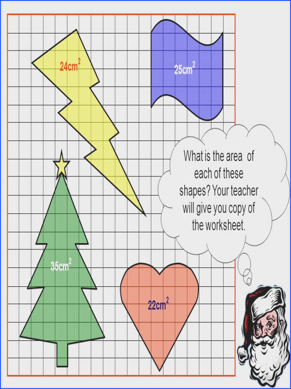 What is the area of each of these shapes Your teacher will give
