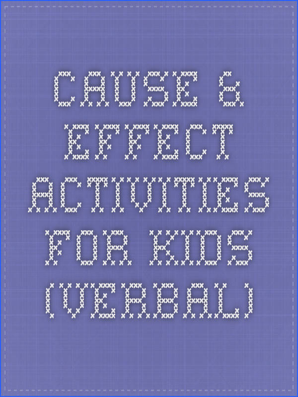 Cause & Effect activities for kids