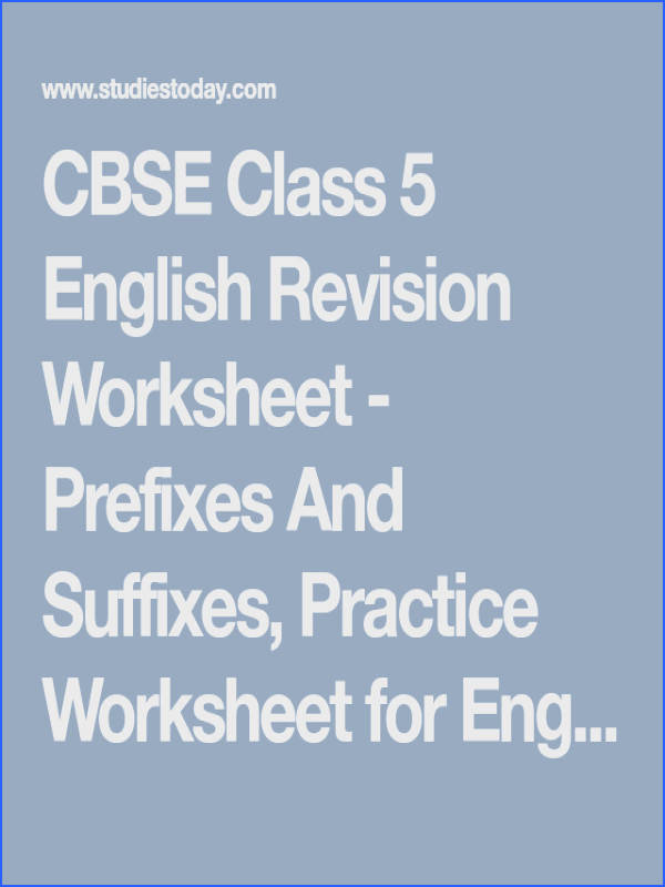 CBSE Class 5 English Revision Worksheet Prefixes And Suffixes Practice Worksheet for English