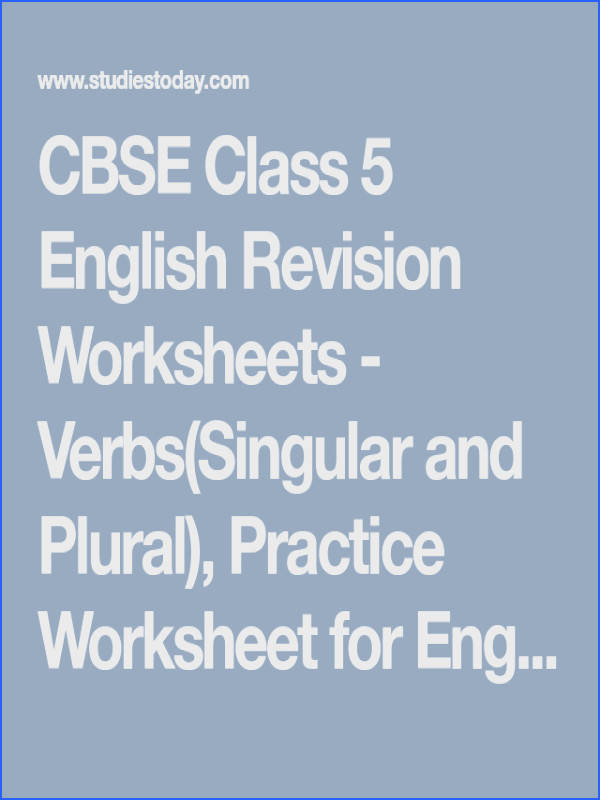 CBSE Class 5 English Revision Worksheets Verbs Singular and Plural Practice Worksheet