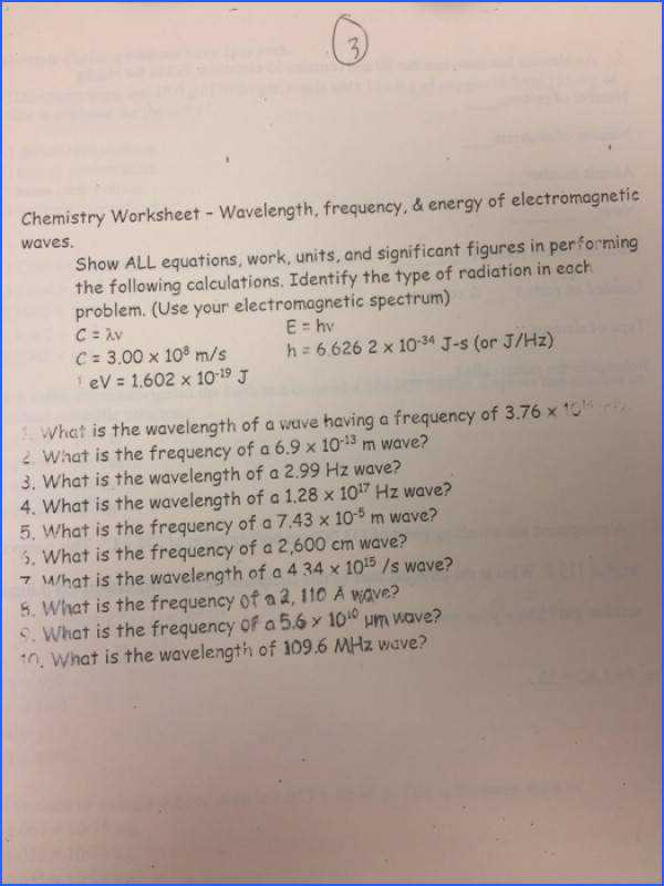 Chemistry Worksheet Wavelength frequency & energy of electromagnetic Show ALL equations work