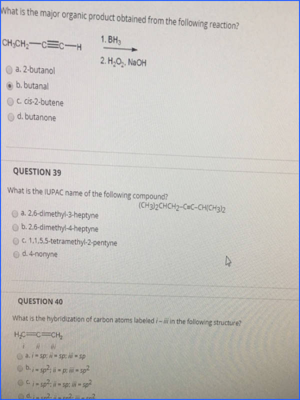 What is the major organic product obtained from the following reaction a 2 butanol b butanal c cis 2 butene d butanone What is the IUPAC name of the