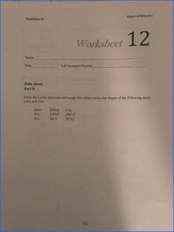 Shapes of Molecules Experiment 12 Worksheet 12 Name Lab Instructor Section Date Data sheet Part
