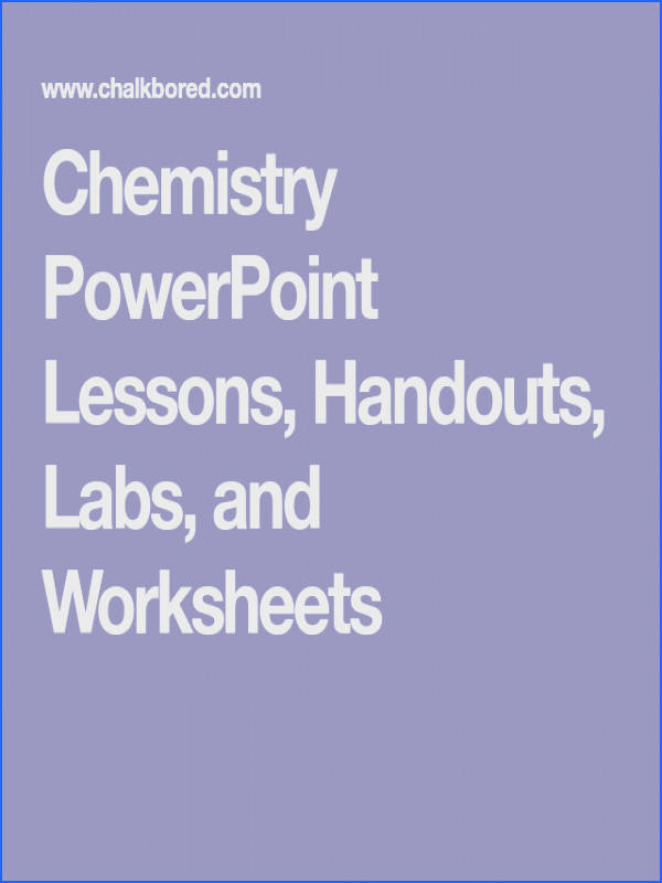 Chemistry PowerPoint Lessons Handouts Labs and Worksheets