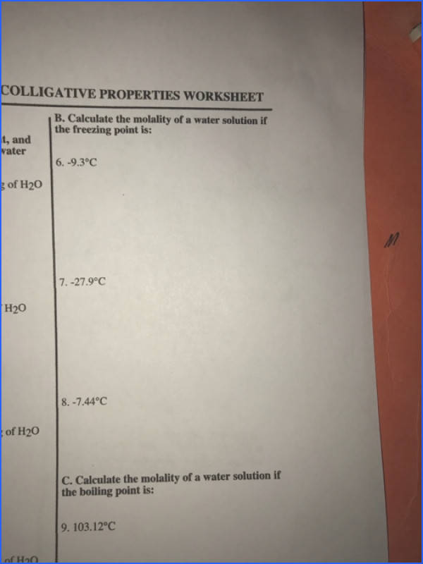 COLLIGATIVE PROPERTIES WORKSHEET B Calculate The Molality A Water Solution If The Freezing Point