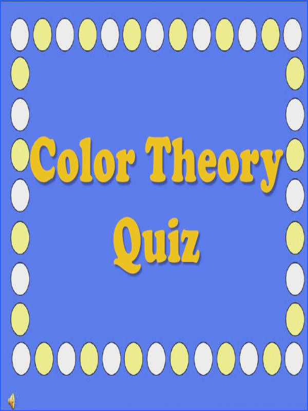 Color Theory Quiz by mbenesh via slideshare