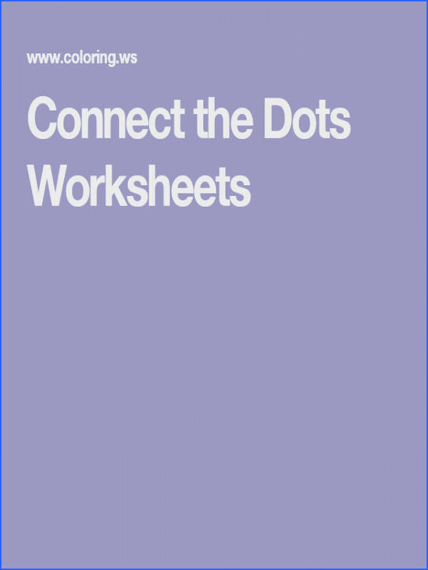 Connect the Dots Worksheets