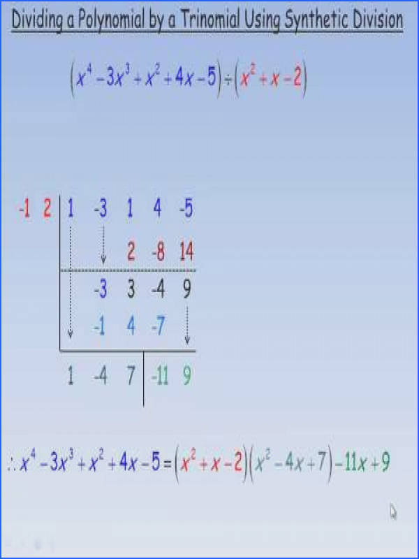 Dividing a Polynomial by a Trinomial Using Synthetic Division4