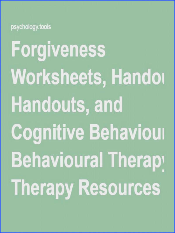 Forgiveness Worksheets Handouts and Cognitive Behavioural Therapy Resources…
