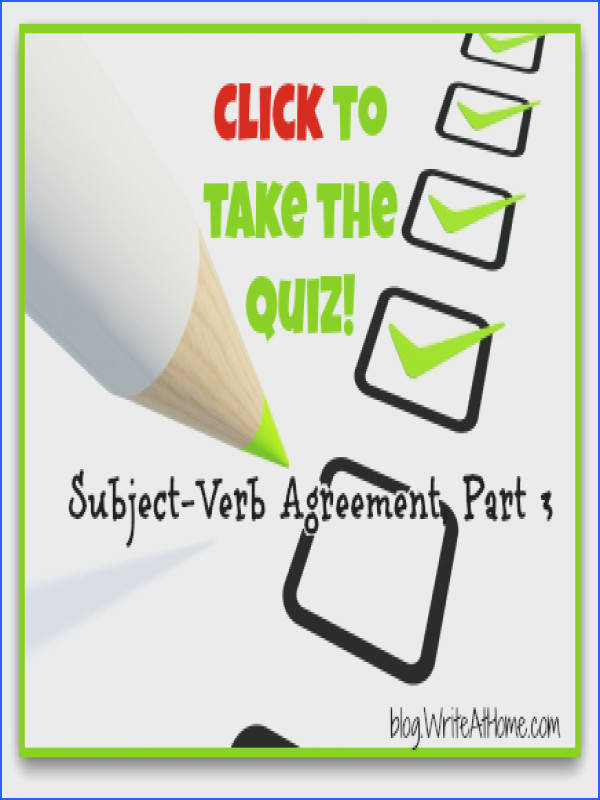 Free 10 question online quiz on subject verb agreement by WriteAtHome This one s