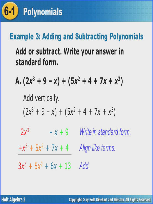10 Holt Algebra 2 6 1 Polynomials Example 3 Adding and Subtracting Polynomials Add or subtract Write your answer in standard