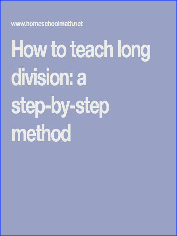 How to teach long division a step by step method