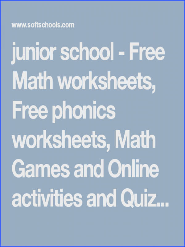 junior school Free Math worksheets Free phonics worksheets Math Games and line activities