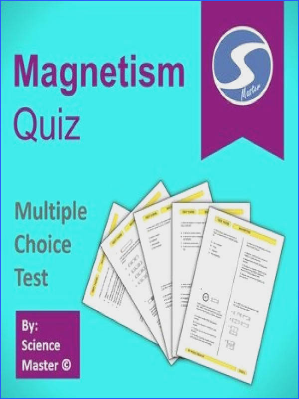 prehensive whole unit worksheet on Magnetism contains 20 multiple choice questions Ideally can be