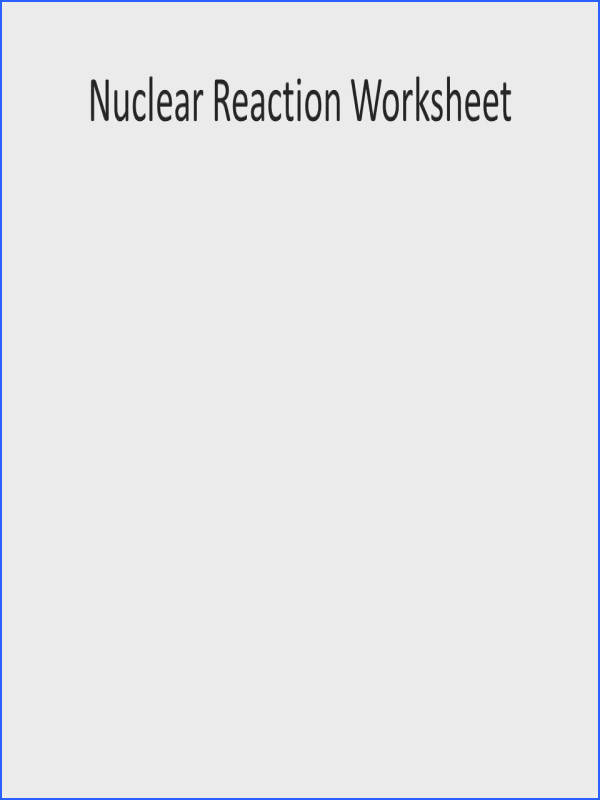 42 Nuclear Reaction Worksheet
