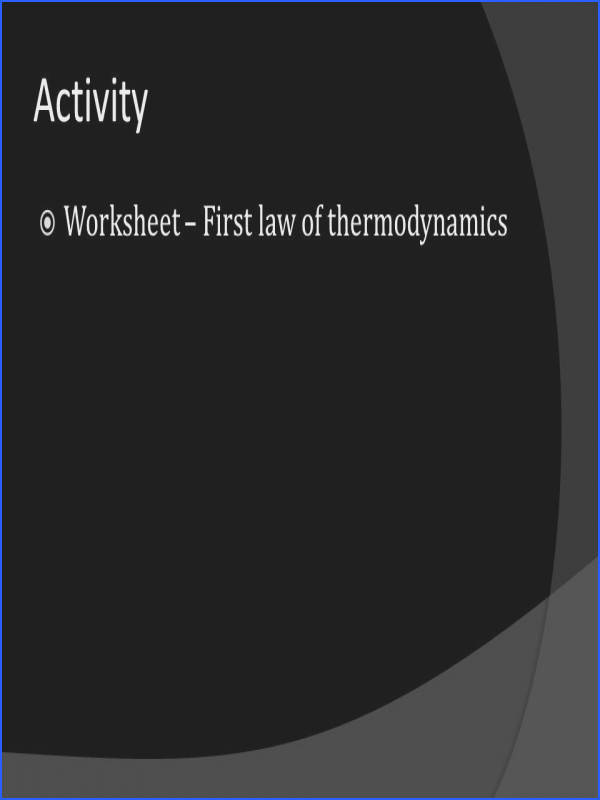 46 Activity Worksheet – First law of thermodynamics