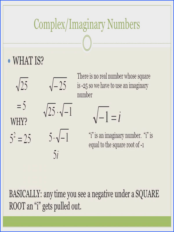 plex Imaginary Numbers WHAT IS WHY There is no real number whose square