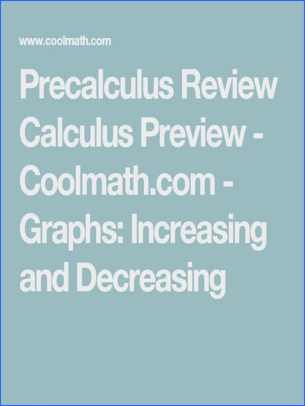 Precalculus Review Calculus Preview Coolmath Graphs Increasing and Decreasing