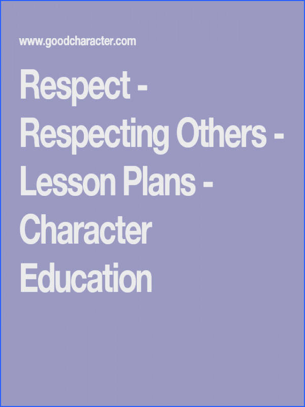 Respect Respecting Others Lesson Plans Character Education