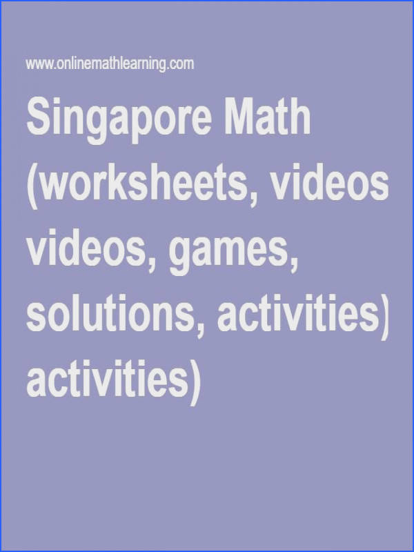 Singapore Math worksheets videos games solutions activities