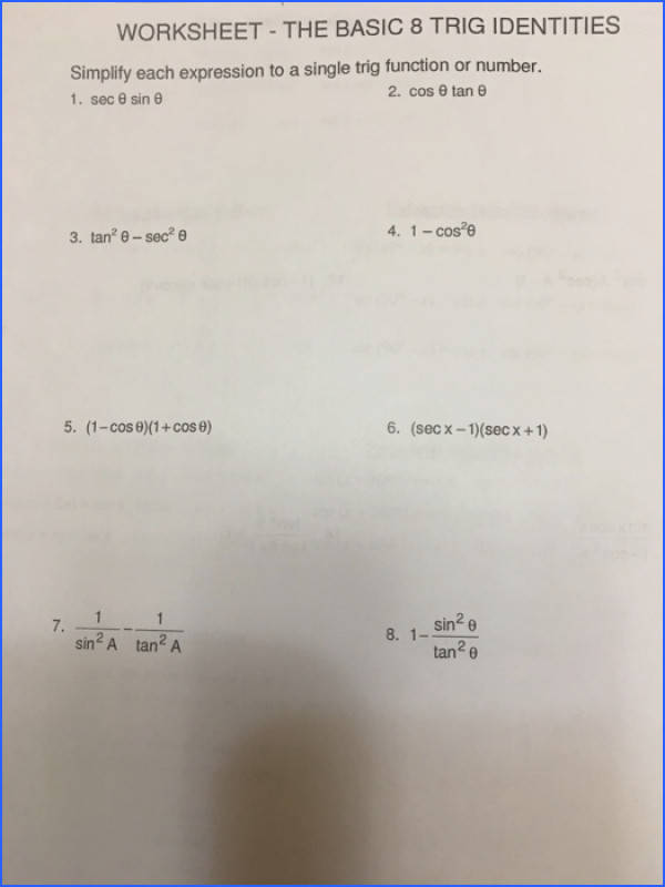 Question WORKSHEET THE BASIC 8 TRIG IDENTITIES Simplity each expression to a single trig function or num
