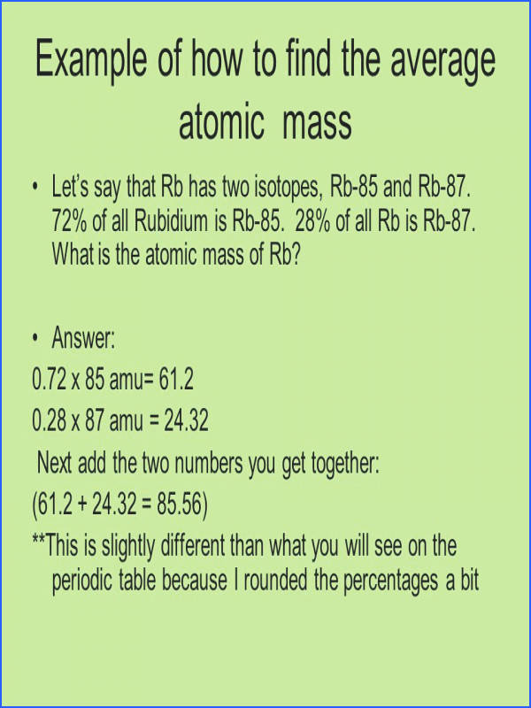 Example of how to find the average atomic mass Let s say that Rb has two isotopes