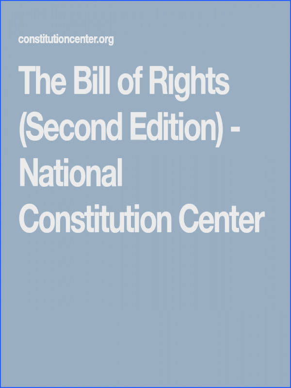 The Bill of Rights Second Edition National Constitution Center