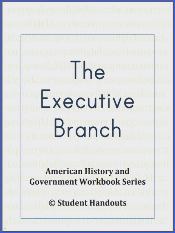 The Executive Branch Workbook For high school Civics and American Government students Free to