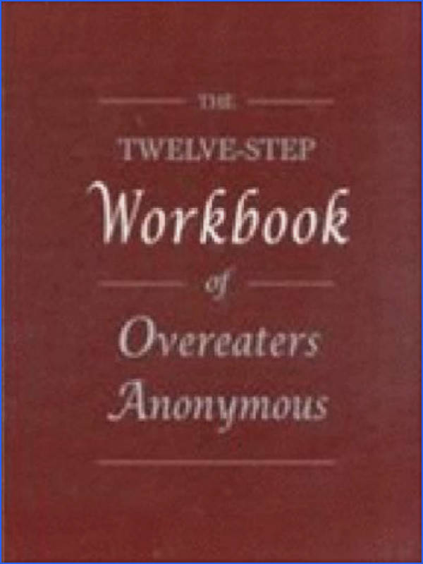 The Twelve Step Workbook of Overeaters Anonymous Overeaters Anonymous Amazon Books