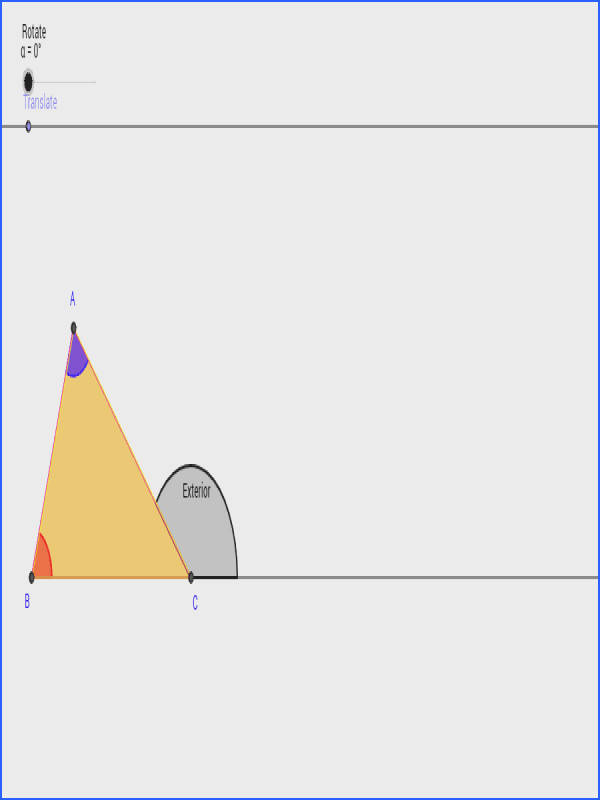 Use the slider to rotate the triangle and point H to translate the triangle Make a conjecture about the relationship of an exterior angle of a triangle and