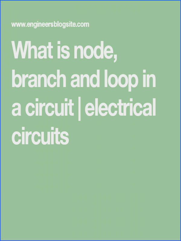 What is node branch and loop in a circuit